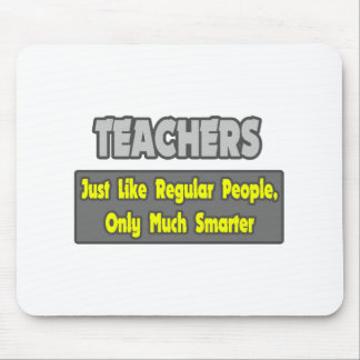 Teachers...Smarter Mouse Pad