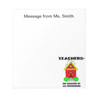 Teachers: The Creators of all Professions Notepad