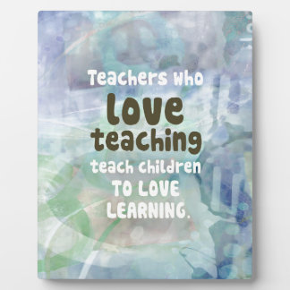 Teachers Who Love Teachers Plaque