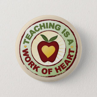 Teaching Is A Work Of Heart 2 Inch Round Button