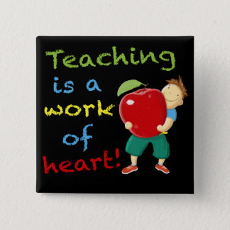 Teaching is a work of heart! 2 inch square button