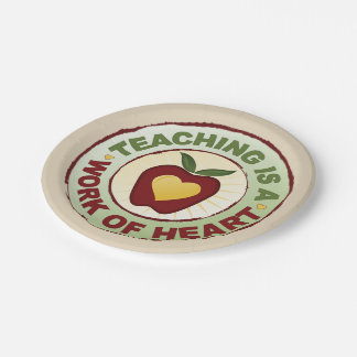 Teaching Is A Work Of Heart 7 Inch Paper Plate