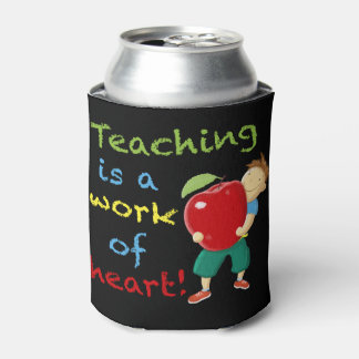 Teaching is a work of heart! can cooler