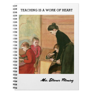 Teaching is a Work of Heart Fine Art Gift Notebook
