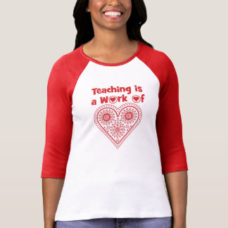 Teaching is a Work of Heart / I Love Grade _ T-Shirt