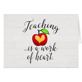 Teaching is a Work of Heart Teacher Appreciation Card