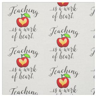 Teaching is a Work of Heart Teacher Appreciation Fabric