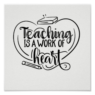 Teaching is a work of heart teacher gifts quote poster