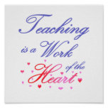 Teaching is a Work of the Heart Poster