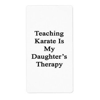 Teaching Karate Is My Daughter's Therapy Custom Shipping Label