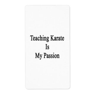 Teaching Karate Is My Passion Custom Shipping Label