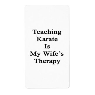 Teaching Karate Is My Wife's Therapy Custom Shipping Label