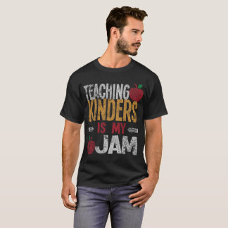 Teaching Kinders Is My Jam Kindergarten Distressed T-Shirt