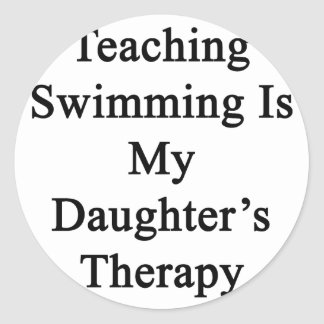 Teaching Swimming Is My Daughter's Therapy Sticker