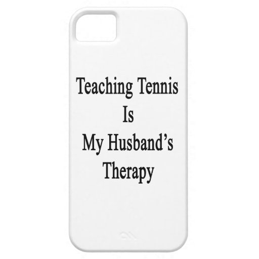 Teaching Tennis Is My Husband's Therapy iPhone 5/5S Cover
