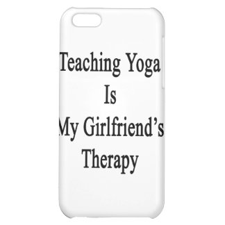 Teaching Yoga Is My Girlfriend's Therapy Case For iPhone 5C
