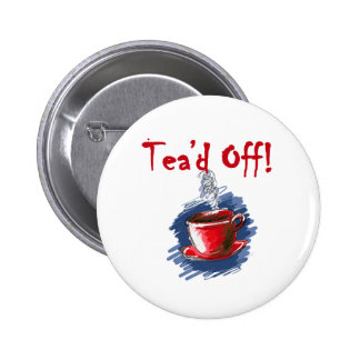 Tea'd Off, Tax Day Tea Party 2 Inch Round Button