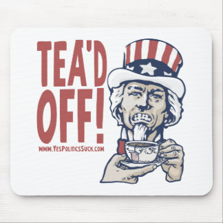 Tea'd Off Uncle Sam by Yes Politics Suck Mouse Pad