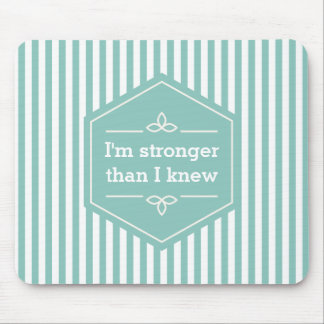 Teal and White Stripes Motivational Saying Mouse Pad