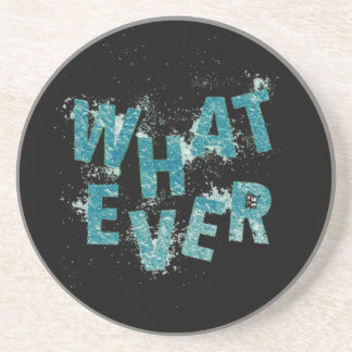 Teal Blue Whatever Coaster
