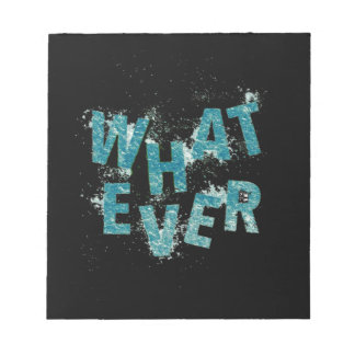 Teal Blue Whatever Notepad