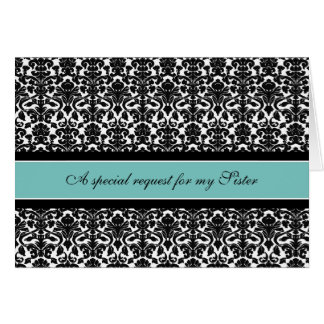 Teal Damask Sister Maid of Honor Invitation
