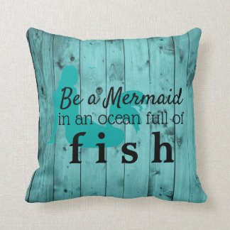 Teal Mermaid Quote Turquoise Beach Driftwood Throw Pillow