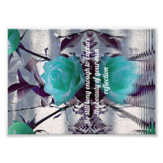 Teal Roses Water Reflections Inspirational Quote Art Photo