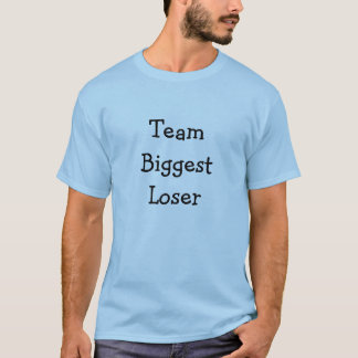 Team Biggest Loser T-Shirt