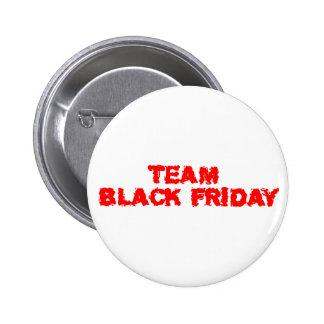 TEAM Black Friday 2 Inch Round Button