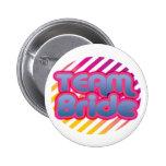 Team Bride Bridesmaids bachelorette wedding party 2 Inch Round Button