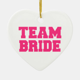 Team Bride Ceramic Ornament