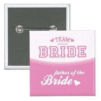 Team Bride Father of the Bride Button