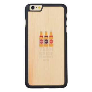 Team Bride Florence 2017 Zhy7k Carved Maple iPhone 6 Plus Case