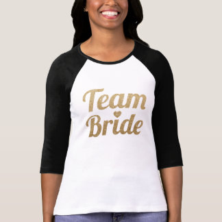 Team Bride Gold Glitter Look Shirt