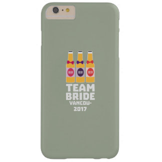 Team Bride Vancouver 2017 Z13n1 Barely There iPhone 6 Plus Case