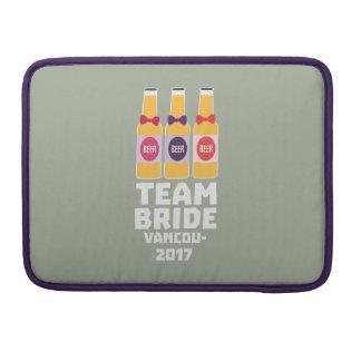Team Bride Vancouver 2017 Z13n1 Sleeve For MacBook Pro