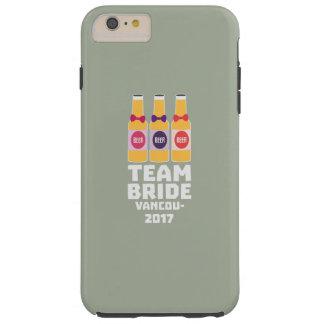 Team Bride Vancouver 2017 Z13n1 Tough iPhone 6 Plus Case
