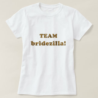Team Bridezilla   Fun Tigerprint T-Shirt