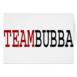 Team Bubba Card