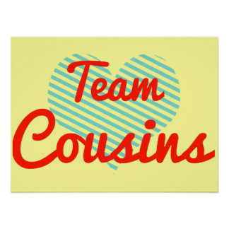 Team Cousins Posters