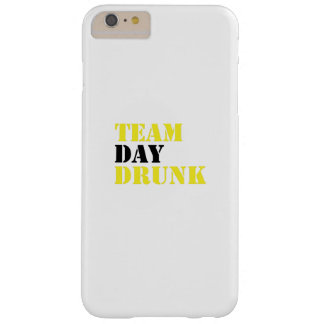 Team Day Drunk Funny drinking drinker Gift Barely There iPhone 6 Plus Case