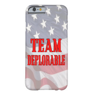 """""""Team Deplorable"""" #MAGA Barely There iPhone 6 Case"""