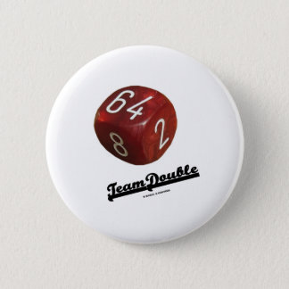 Team Double (Backgammon Doubling Cube) 2 Inch Round Button