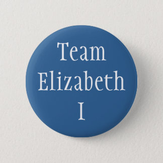 Team Elizabeth I 2 Inch Round Button