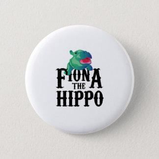 Team Fiona The Hippo Love Hippopotamuss 2 Inch Round Button