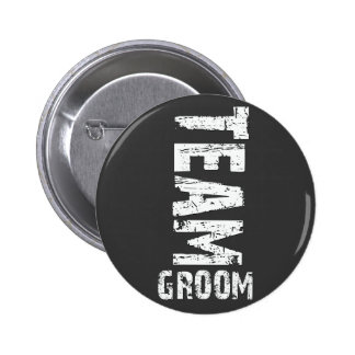 Team Groom Extra Large Grunge Text Pinback Button