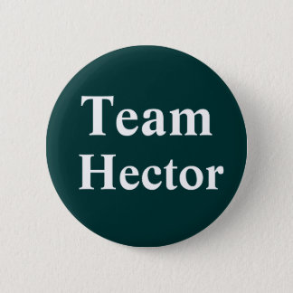 Team Hector Badge 2 Inch Round Button