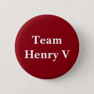 Team Henry V Badge 2 Inch Round Button