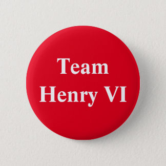 Team Henry VI 2 Inch Round Button